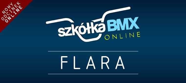 Szkółka BMX Online - Flara