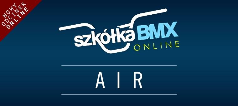Szkółka BMX Online - Air