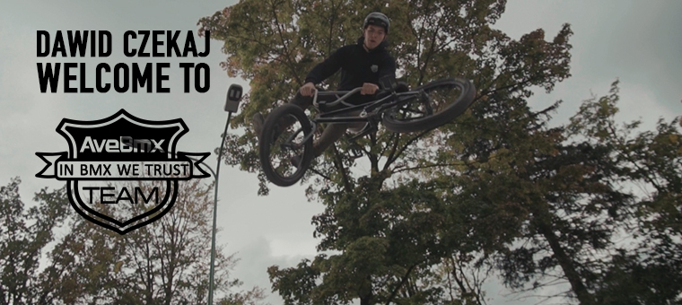 Dawid Czekaj Welcome To AveBmx Team!